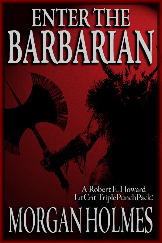 Enter the Barbarian by Morgan Holmes